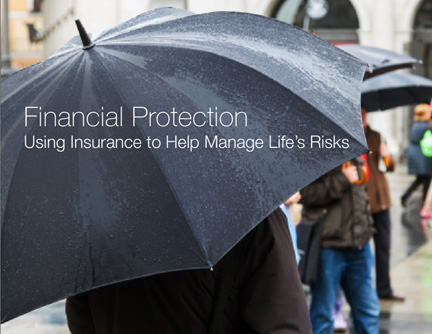 Financial Protection: Using Insurance to Help Manage Life's Risks